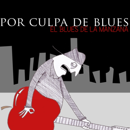 Por culpa de Blues - El blues de la manzana